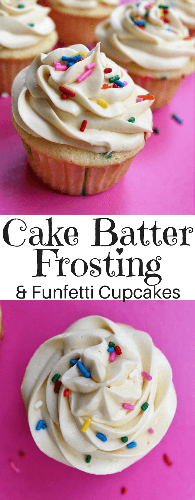Cake Batter Frosting and Funfetti Cupcakes