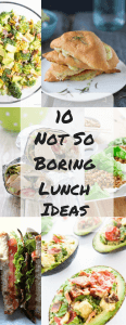 10 Not So Boring Lunch Ideas