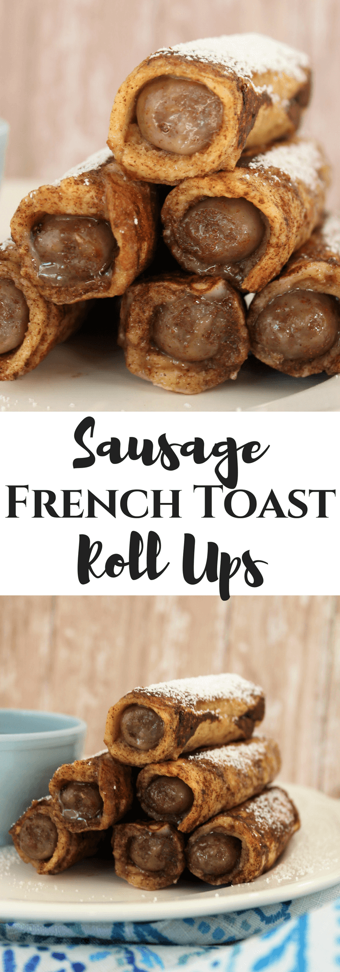Sausage French Toast Roll Ups