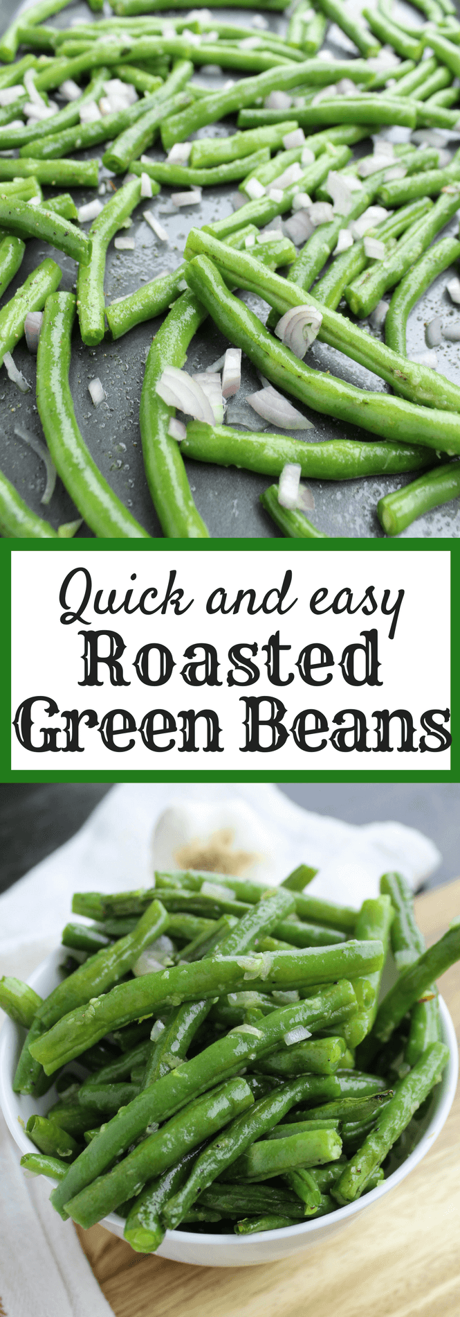 quick and easy roasted green beans